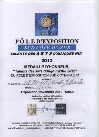 """Médaille d'honneur """"Talents des ARTS d'aujourd'hui"""" 2012 du Pôle d'exposition Sud Côte d'Azur du C.R.A.P."""